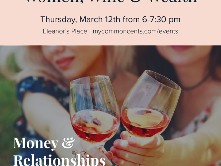 Women, Wine & Weath: Money & Relationships