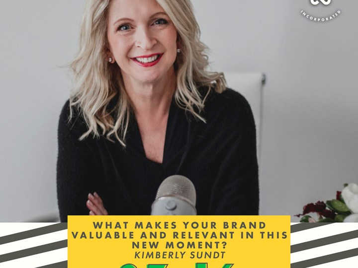 What Makes Your Brand Valuable and Relevant in this Moment