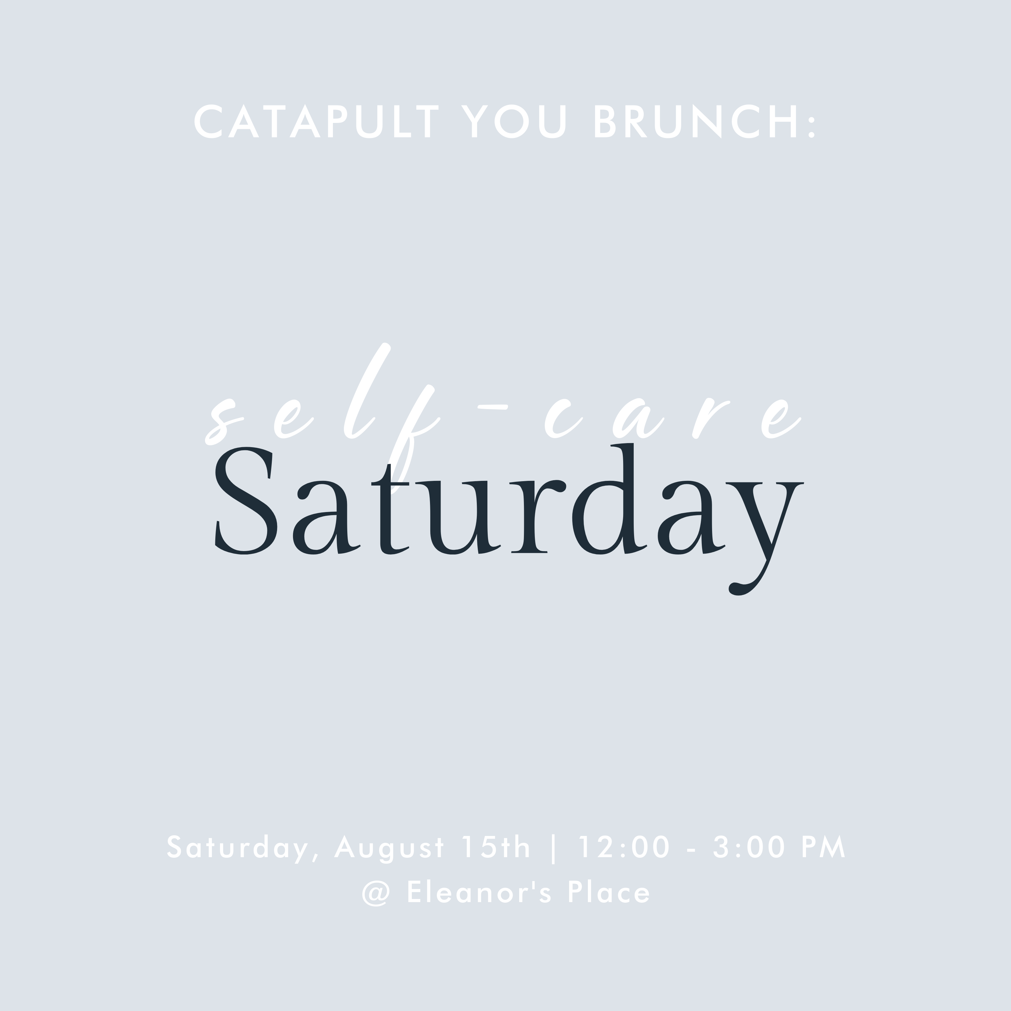 Catapult You Networking Brunch: Self-Care Saturday